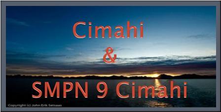 CIMAHI & SMPN 9 CIMAHI