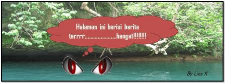 Berita - Berita Terrrrrrrrr...............hangat!!!!!!!!!!!!!!!!!